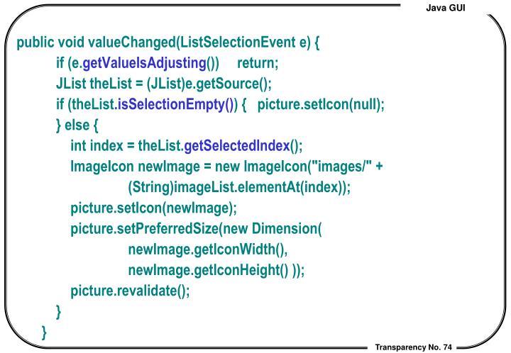 public void valueChanged(ListSelectionEvent e) {