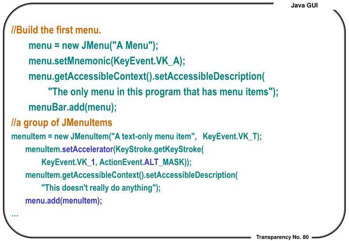 //Build the first menu.