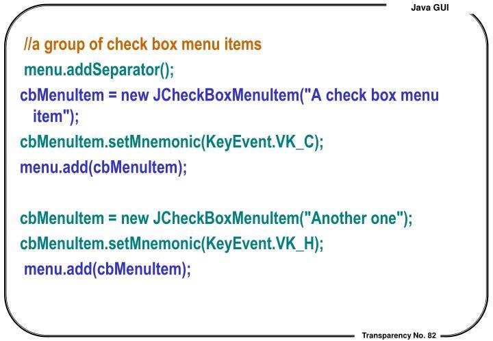 //a group of check box menu items