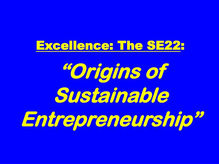 Excellence: The SE22