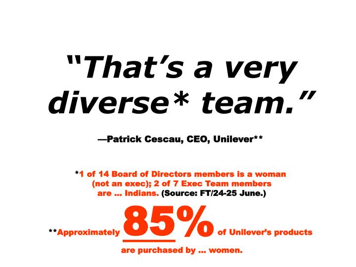 """That's a very diverse* team."""