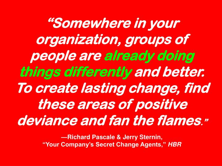 """Somewhere in your organization, groups of people are"
