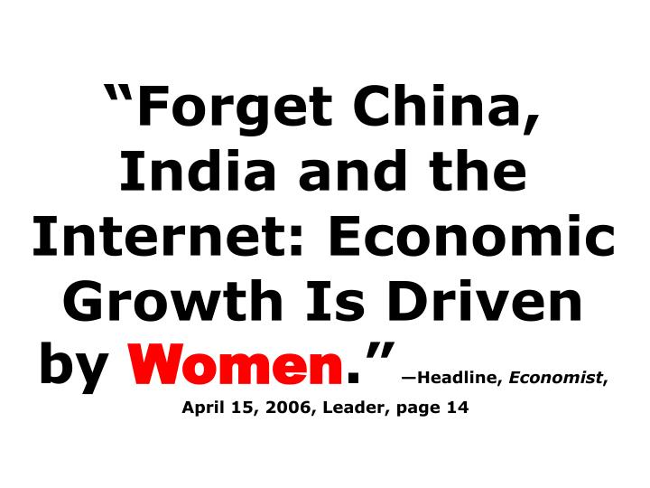 """Forget China, India and the Internet: Economic Growth Is Driven by"