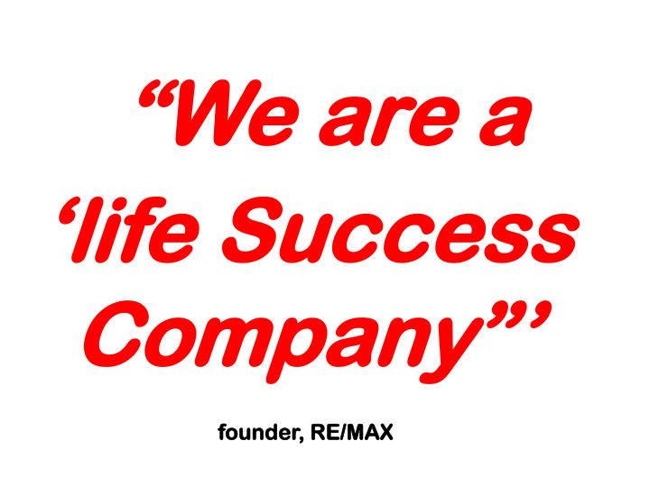 """We are a 'life Success Company""'"
