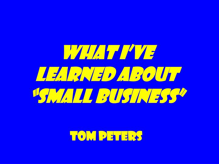 "What I've Learned about ""Small Business"""