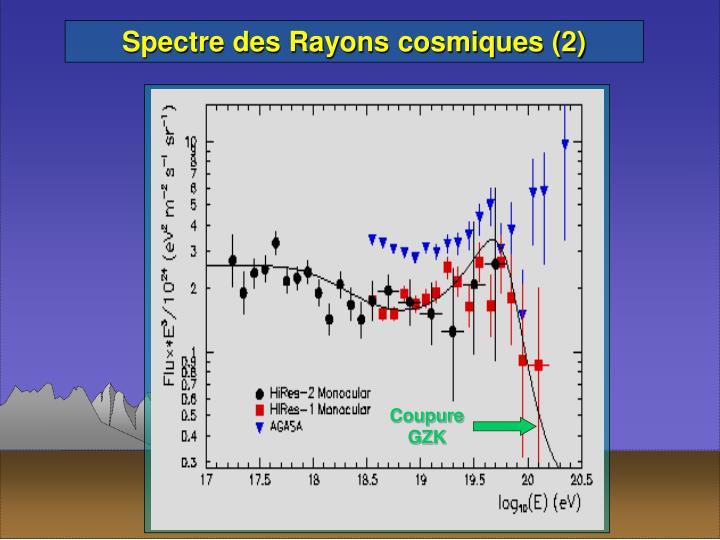 Spectre des Rayons cosmiques (2)