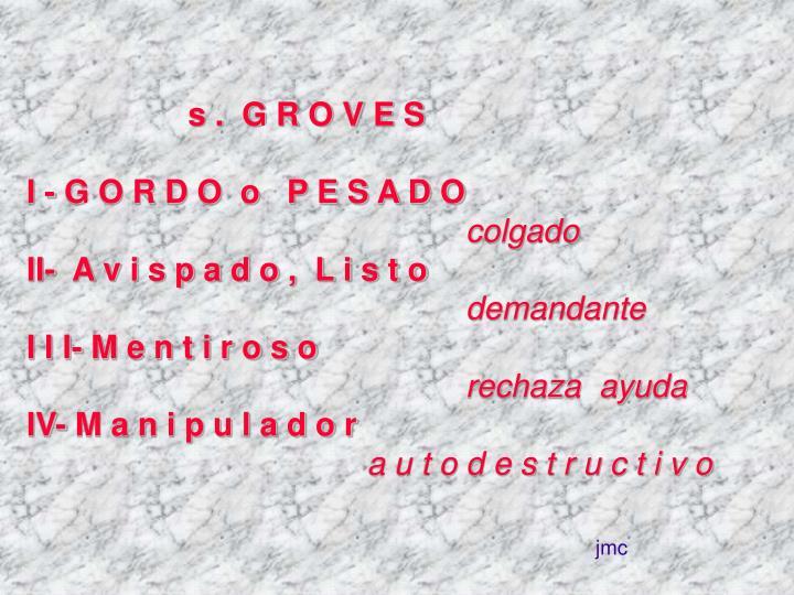 s .  G R O V E S