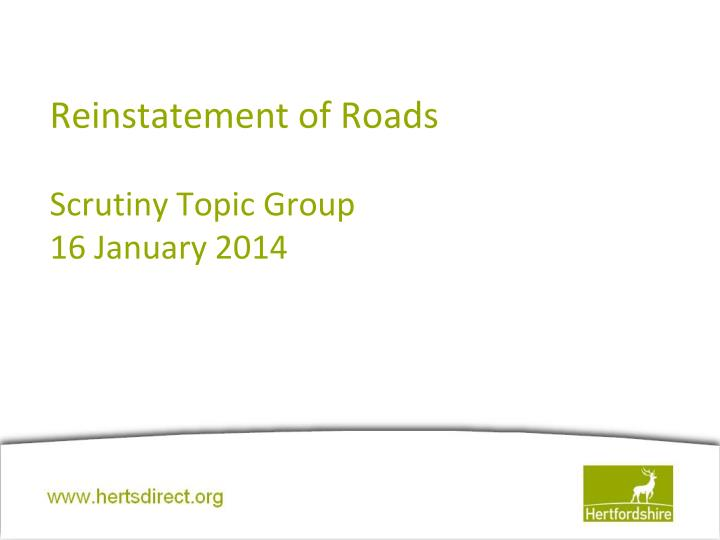 reinstatement of roads scrutiny topic group 16 january 2014 n.