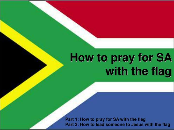 how to pray for sa with the flag n.