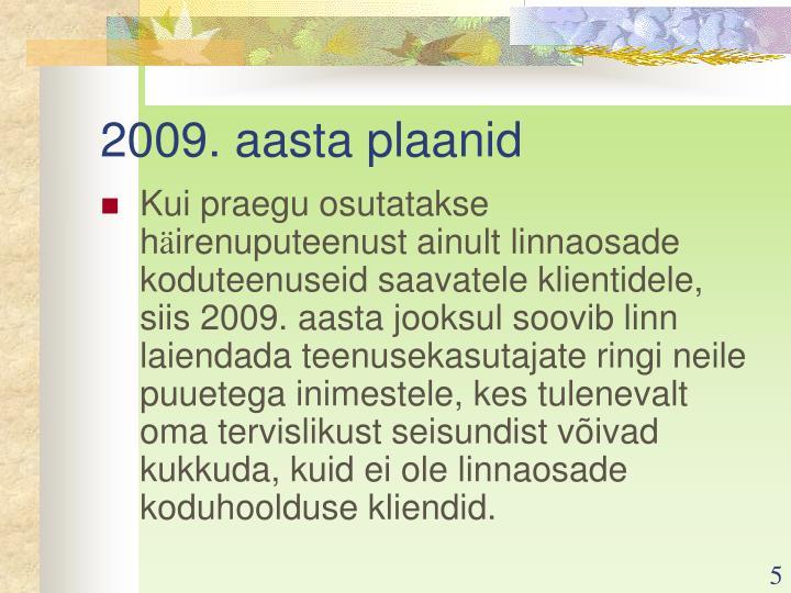 2009. aasta plaanid