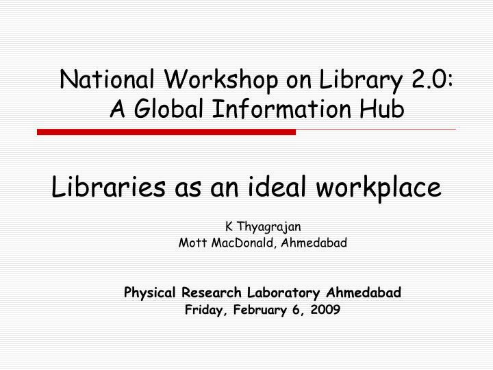 libraries as an ideal workplace n.