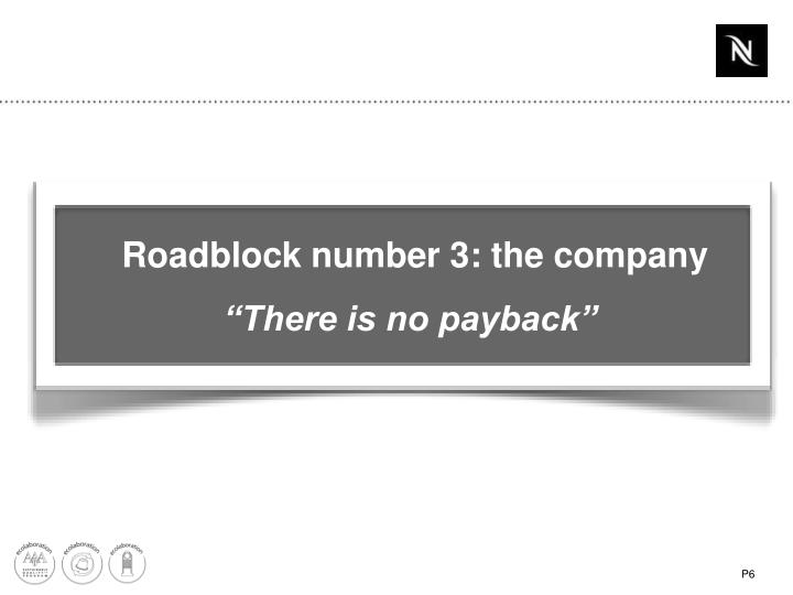 Roadblock number 3: the company