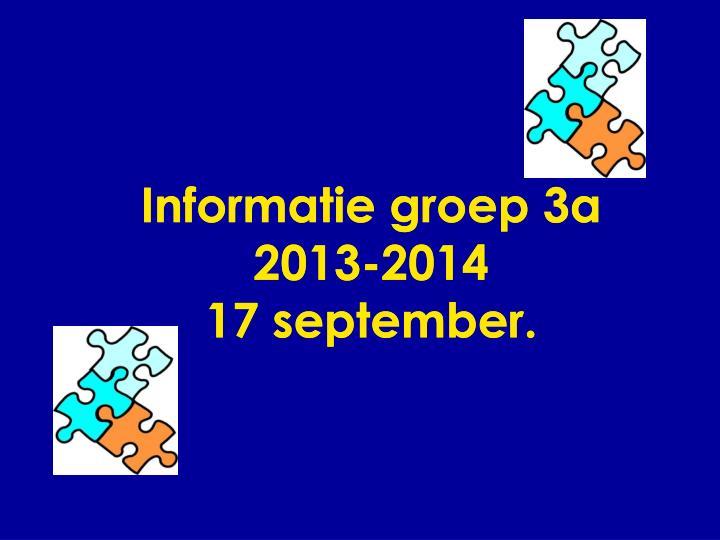 informatie groep 3a 2013 2014 17 september
