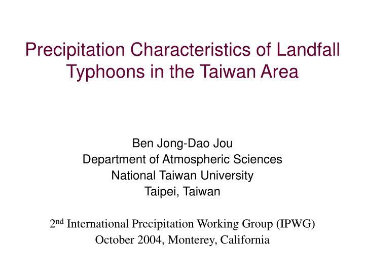 precipitation characteristics of landfall typhoons in the taiwan area n.