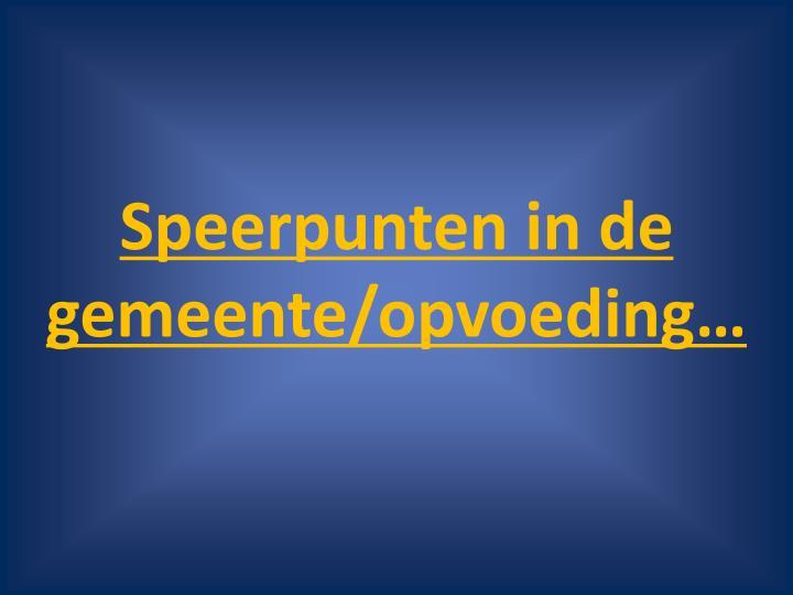 speerpunten in de gemeente opvoeding n.