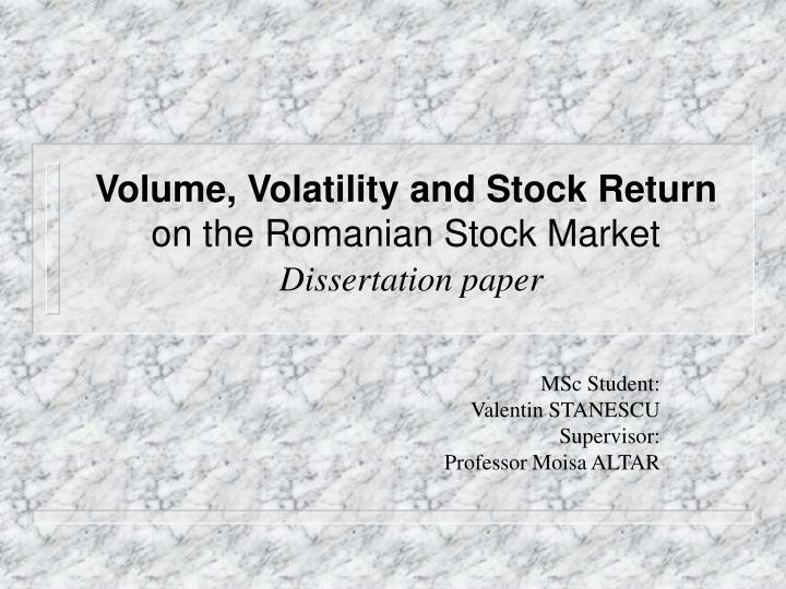 volume volatility and stock return on the romanian stock market dissertation paper n.