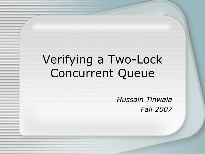 verifying a two lock concurrent queue n.