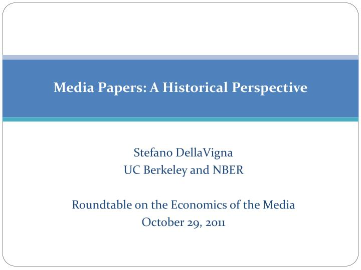 Media papers a historical perspective