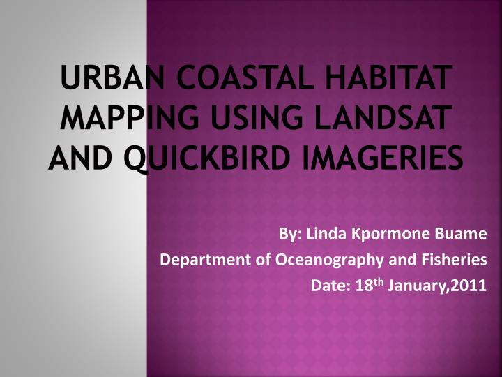 urban coastal habitat mapping using landsat and quickbird imageries n.