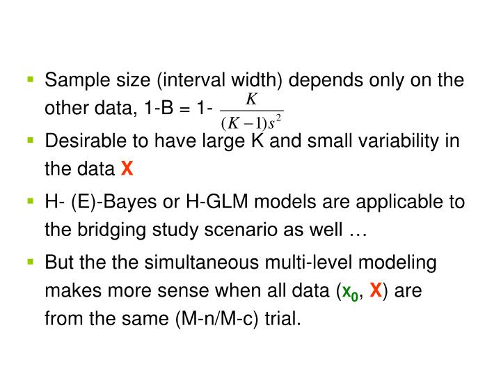 Sample size (interval width) depends only on the other data, 1-B = 1-