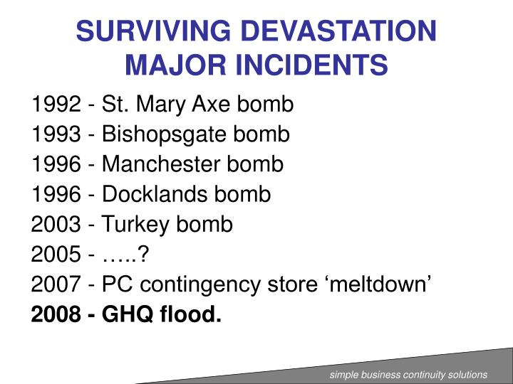 Surviving devastation major incidents