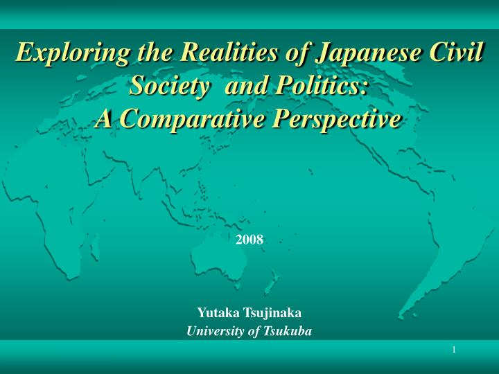exploring the realities of japanese civil society and politics a comparative perspective n.