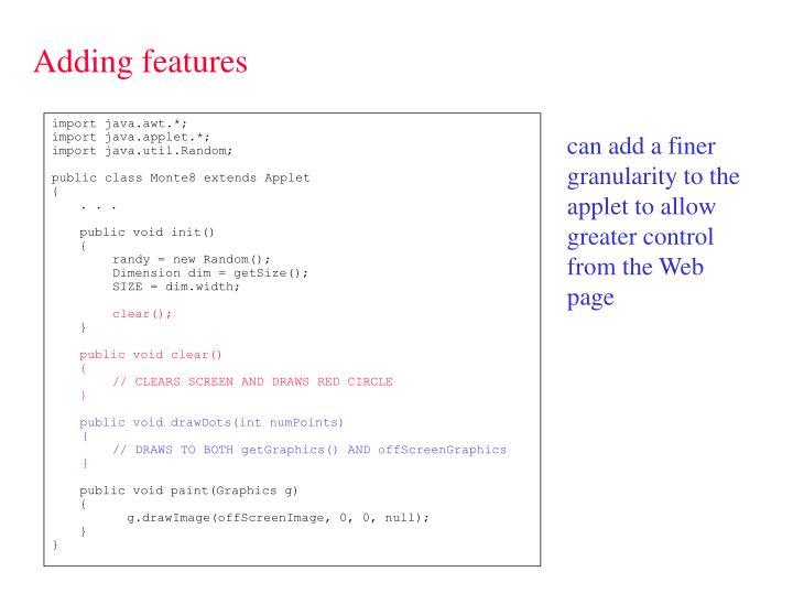 Adding features