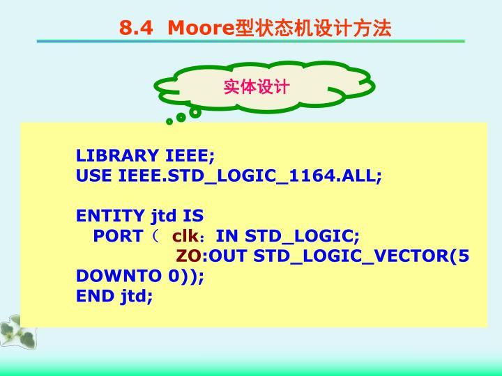 8.4  Moore
