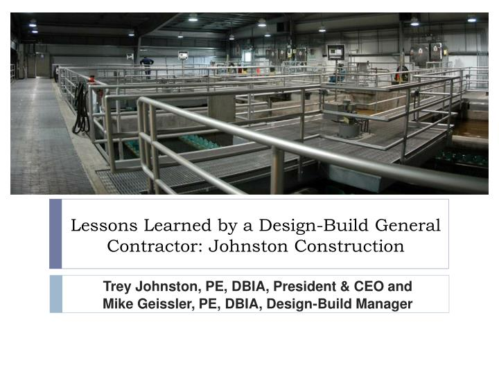 lessons learned by a design build general contractor johnston construction n.