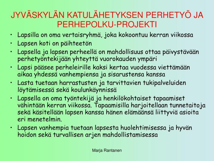 JYVÄSKYLÄN KATULÄHETYKSEN PERHETYÖ JA PERHEPOLKU-PROJEKTI
