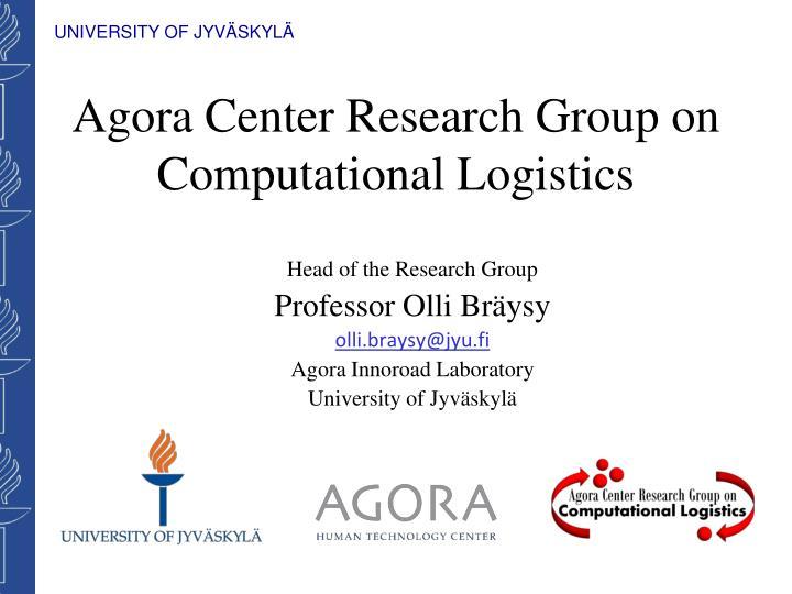 agora center research group on computational logistics