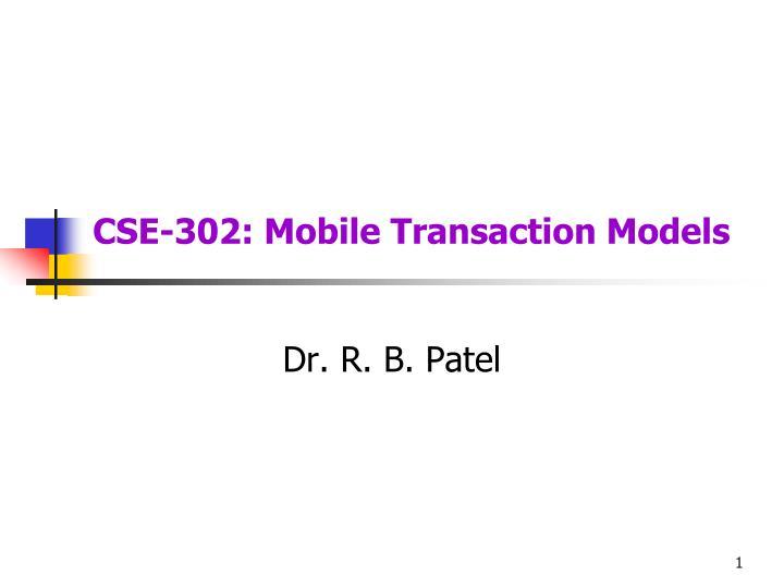 cse 302 mobile transaction models n.