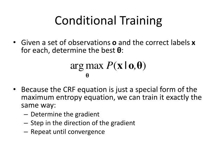 Conditional Training