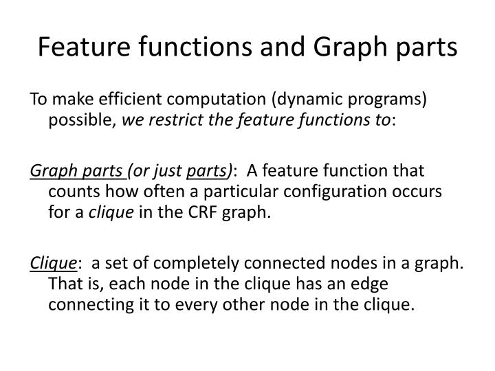 Feature functions and Graph parts
