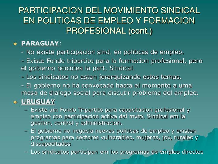 PARTICIPACION DEL MOVIMIENTO SINDICAL EN POLITICAS DE EMPLEO Y FORMACION PROFESIONAL (cont.)