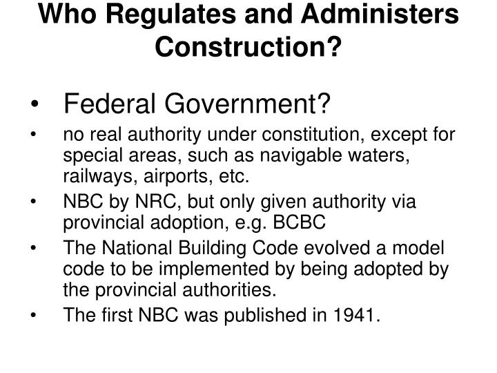 Who regulates and administers construction
