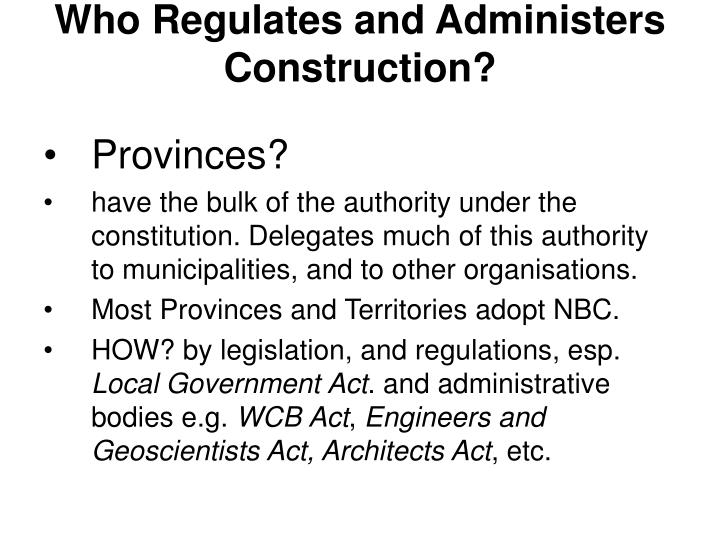 Who regulates and administers construction1