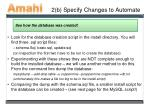 2 b specify changes to automate