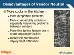 disadvantages of vendor neutral