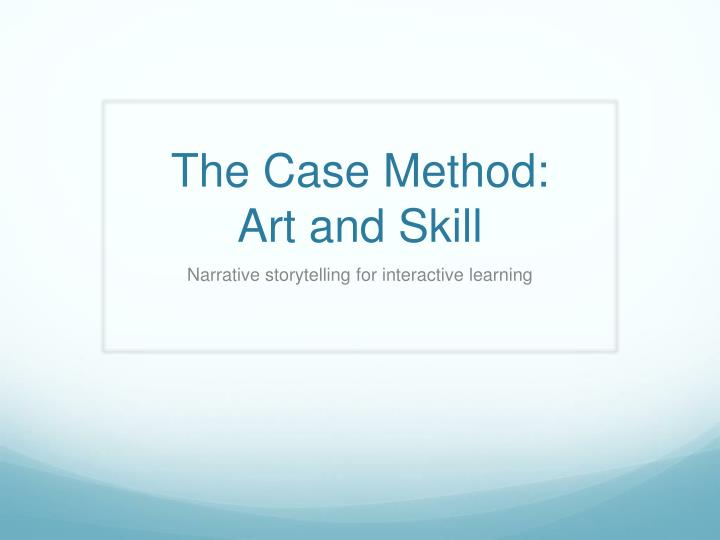 the case method art and skill