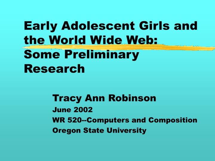 Early adolescent girls and the world wide web some preliminary research