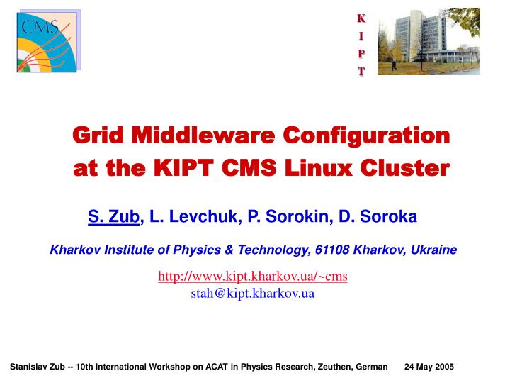 grid middleware configuration at the kipt cms linux cluster n.