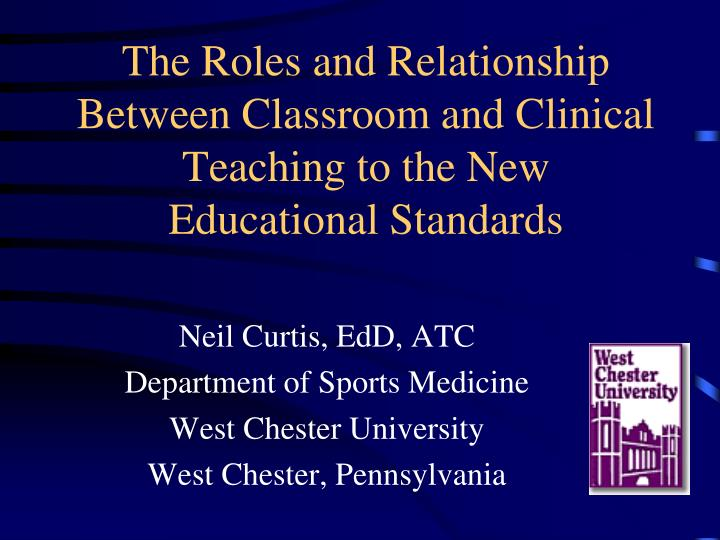 the roles and relationship between classroom and clinical teaching to the new educational standards n.