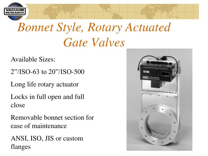 Bonnet Style, Rotary Actuated Gate Valves