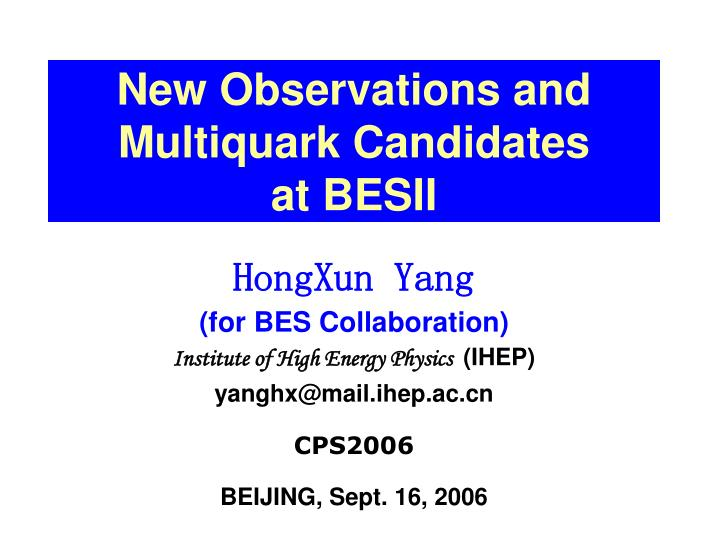 new observations and multiquark candidates at besii n.
