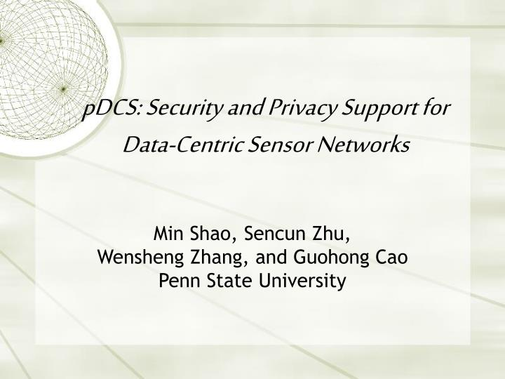 pdcs security and privacy support for data centric sensor networks n.