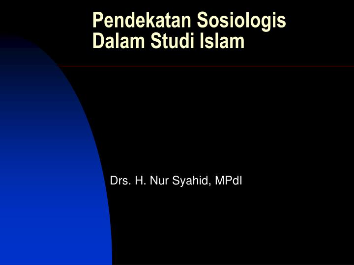 Pendekatan sosiologis dalam studi islam