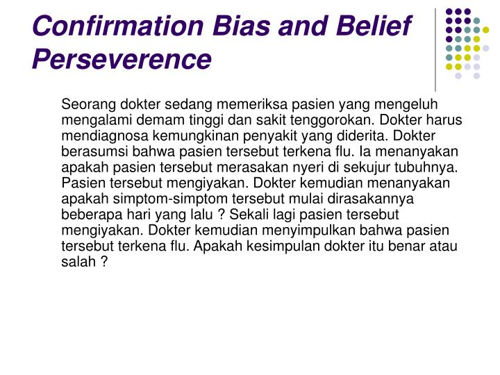 Confirmation Bias and Belief Perseverence