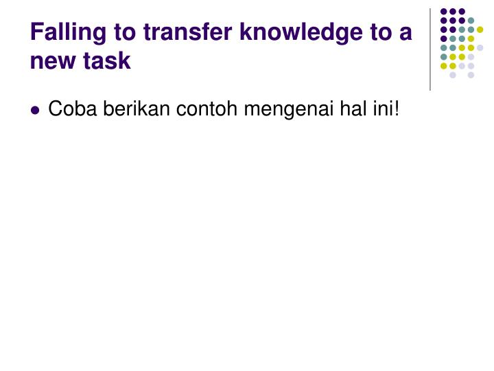 Falling to transfer knowledge to a new task