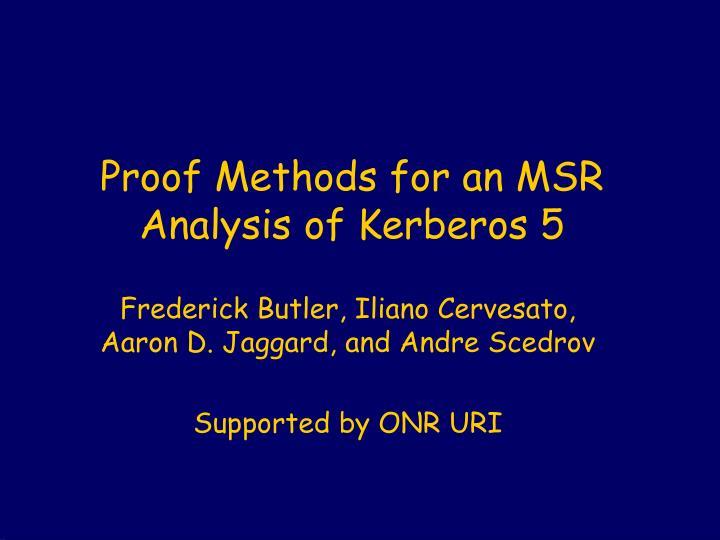 proof methods for an msr analysis of kerberos 5 n.